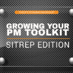 Growing Your Project Management Toolkit: SITREP Edition