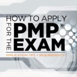 How to Apply for the PMP® Exam : Application Tips and Requirements