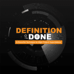 Definition of Done: A Powerful Technique to Align Project Expectations